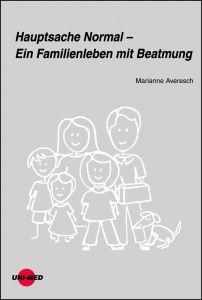 Hauptsache Normal – Ein Familienleben mit Beatmung