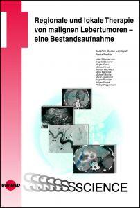 Regionale und lokale Therapie von malignen Lebertumoren - eine Bestandsaufnahme