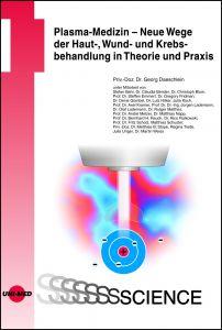 Plasma-Medizin - Neue Wege der Haut-, Wund- und Krebsbehandlung in Theorie und Praxis