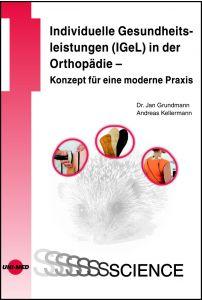 Individuelle Gesundheitsleistungen (IGeL) in der Orthopädie - Konzept für eine moderne Praxis