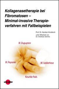 Kollagenasetherapie bei Fibromatosen – Minimal-invasive Therapieverfahren mit Fallbeispielen
