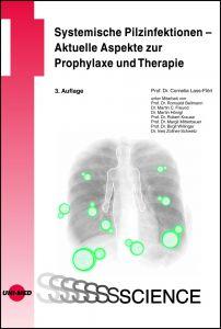 Systemische Pilzinfektionen - Aktuelle Aspekte zur Prophylaxe und Therapie