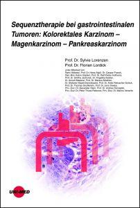 Sequenztherapie bei gastrointestinalen Tumoren: Kolorektales Karzinom - Magenkarzinom - Pankreaskarzinom