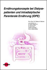 Ernährungskonzepte bei Dialysepatienten und Intradialytische Parenterale Ernährung (IDPE)