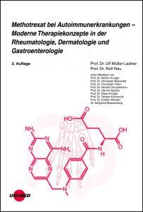 Methotrexat bei Autoimmunerkrankungen - Moderne Therapiekonzepte in der Rheumatologie, Dermatologie und Gastroenterologie