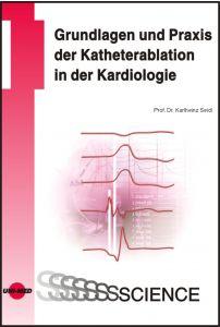 Grundlagen und Praxis der Katheterablation in der Kardiologie