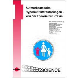 Aufmerksamkeits-Hyperaktivitätsstörungen - Von der Theorie zur Praxis