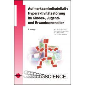 Aufmerksamkeitsdefizit-/Hyperaktivitätsstörung im Kindes-, Jugend- und Erwachsenenalter