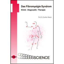 Das Fibromyalgie Syndrom. Klinik - Diagnostik - Therapie