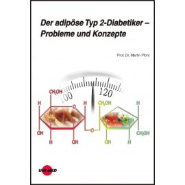 Der adipöse Typ 2-Diabetiker – Probleme und Konzept
