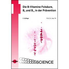 Die B-Vitamine Folsäure, B6 und B12 in der Prävention